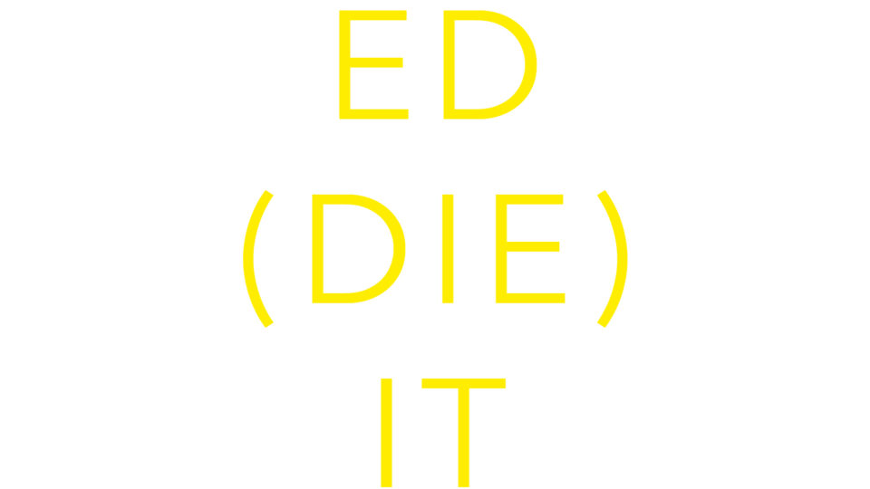 3: ED(DIE)IT